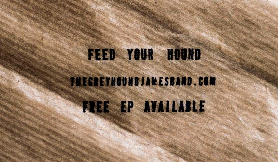 ep feed your hound . the greyhound james' band